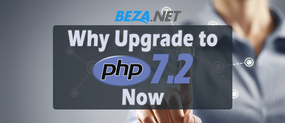 Why Upgrade To PHP 7.2 Now