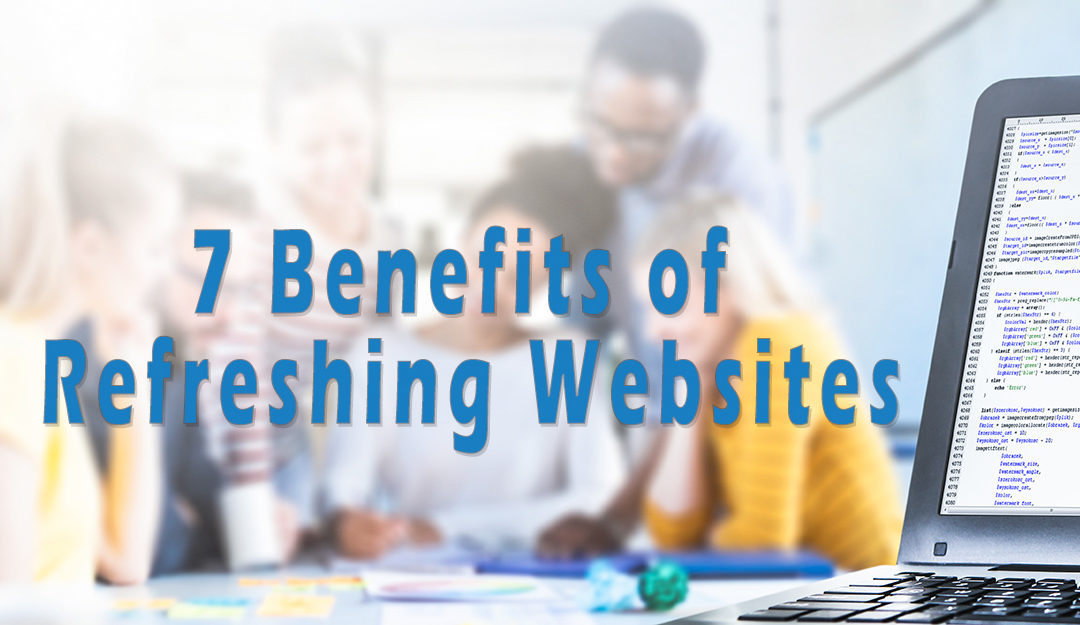 7 Benefits of Refreshing Websites